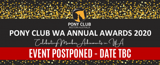 PONY CLUB WA ANNUAL AWARDS 2020 – EVENT POSTPONED!